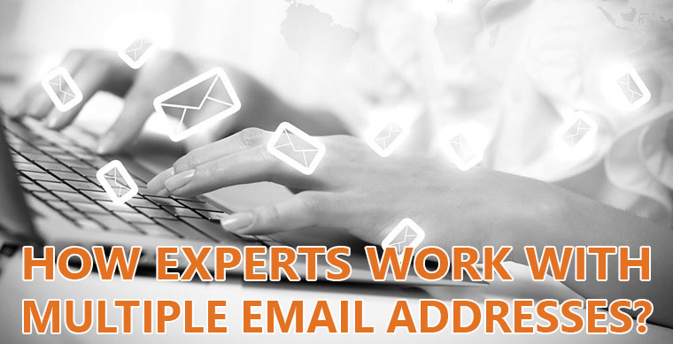 HOW-EXPERTS-WORK-WITH-MULTIPLE-EMAIL-ADDRESSES